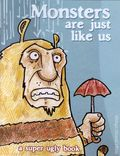Monsters are Just Like Us SC (2012 A Super Ugly Book) 1-1ST