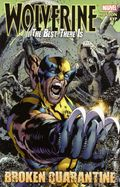 Wolverine The Best There Is Broken Quarantine TPB (2012 Marvel) 1-1ST