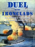 Duel of the Ironclads: U.S.S. Monitor and C.S.S. Virginia at Hampton Roads 1862 HC (2003 Osprey) 1-1ST