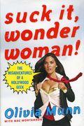Suck It Wonder Woman The Misadventures of a Hollywood Geek HC (2010 St. Martin's Press) 1-1ST