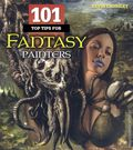 101 Top Tips for Fantasy Painters SC (2012 Barron's) 1-1ST