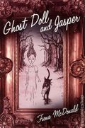 Ghost Doll and Jasper HC (2012 Sky Pony Press) 1-1ST