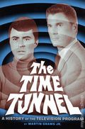 Time Tunnel A History of the Television Program SC (2012) 1-1ST