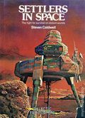 Settlers in Space HC (1980 Galactic Encounters) The Fight for Survival on Distant Worlds 1-1ST