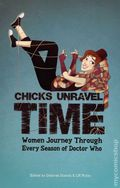 Chicks Unravel Time: Women Journey Through Every Season of Doctor Who SC (2012 Mad Norwegian) 1-1ST