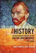 AHistory An Unauthorized History of the Doctor Who Universe SC (2012 Mad Norwegian Press) 3rd Edition 1-1ST