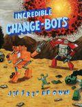 Incredible Change Bots GN (2007-2014 Top Shelf) 1-REP