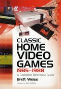 Classic Home Video Games 1985-1988 SC (2012 McFarland) A Complete Refernce Guide 1-1ST