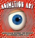 Animation Art: From Pencil to Pixel, the History of Cartoon, Anime and CGI SC (2004) 1-1ST