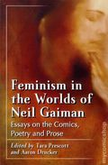 Feminism in the Worlds of Neil Gaiman SC (2012 McFarland) Essays on the Comics, Poetry and Prose 1-1ST