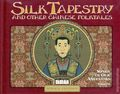 Silk Tapestry and Other Chinese Folktales HC (2004 NBM) A Songs of Our Ancestors Book 1-1ST