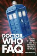 Doctor Who FAQ: All That's Left to Know About the Most Famous Time Lord in the Universe SC (2013) 1-1ST