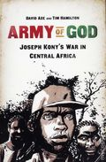 Army of God: Joseph Kony's War in Central Africa GN (2013) 1-1ST