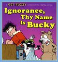 Ignorance, Thy Name is Bucky TPB (2009 Andrews McMeel) A Get Fuzzy Collection 1-1ST