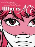 Who Is AC? HC (2013 Atheneum Books) 1-1ST
