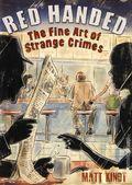 Red Handed: The Fine Art of Strange Crimes HC (2013) 1-1ST