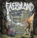 Faeryland: The Secret World of the Hidden Ones HC (2013 Abrams) 1-1ST