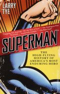 Superman The High-Flying History of America's Most Enduring Hero SC (2013) 1-1ST