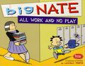 Big Nate All Work and No Play TPB (2012 Andrews McMeel) 1-REP