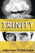 Trinity A Graphic History of the First Atomic Bomb TPB (2013) 1-1ST