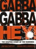 Gabba Gabba Hey: The Graphic Story of the Ramones GN (2013) 1-1ST