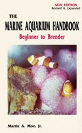Marine Aquarium Handbook: Beginner to Breeder SC (1982) 1B-REP