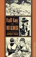 Fall Guy for Murder and Other Stories by Johnny Craig HC (2013 Fantagraphics) The EC Library 1-1ST