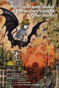 Dream Quest of Unknown Kadath and Other Stories HC (2012) 1-REP