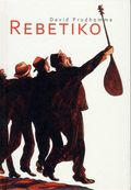 Rebetiko HC (2013 Abrams Books) By David Prudhomme 1-1ST
