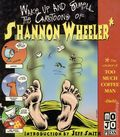 Wake Up and Smell the Cartoons of Shannon Wheeler SC (1997 MoJo Press) 1-1ST