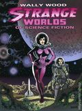 Wally Wood: Strange Worlds of Science Fiction TPB (2012 Vanguard) 1-REP