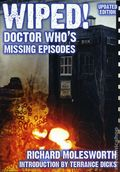 Wiped! Doctor Who's Missing Episodes SC (2013 Telos) Updated Edition 1-1ST