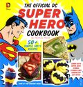 Official DC Super Hero Cookbook HC (2013 Downtown Bookworks) Simple, Healthy, Tasty Recipes 1A-1ST