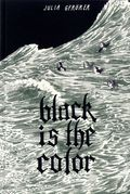 Black is the Color GN (2013 Fantagraphics) 1-1ST