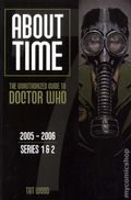 About Time: The Unauthorized Guide to Doctor Who SC (2004-Present) 7-1ST