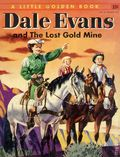 Dale Evans and the Lost Gold Mine HC (1954 A Little Golden Book) 213