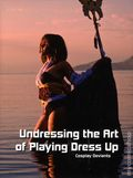 Undressing the Art of Playing Dress Up: Cosplay Deviants HC (2013) 1-1ST
