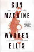 Gun Machine SC (2014 Novel) By Warren Ellis 1-1ST