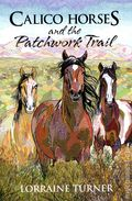 Calico Horses and the Patchwork Trail SC (2014 IDW Novel) 1-1ST