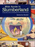 Wide Awake in Slumberland HC (2014) Fantasy, Mass Culture, and Modernism in the Art of Winsor McCay 1-1ST