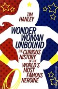 Wonder Woman Unbound: The Curious History of the World's Most Famous Heroine SC (2014) 1-1ST