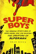 Super Boys: The Amazing Adventures of Joe Shuster and Jerry Siegel - The Creators of Superman SC (2014) 1-1ST