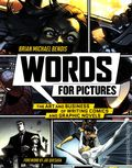 Words for Pictures: The Art and Business of Writing Comics and Graphic Novels SC (2014) 1-1ST