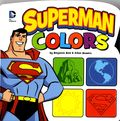 Superman Colors HC (2014 Capstone Press) Board Book Small Edition 1-1ST