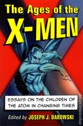 Ages of the X-Men SC (2014 McFarland) Essays on the Children of the Atom in Changing Times 1-1ST