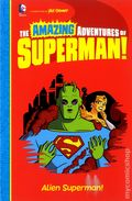 Amazing Adventures of Superman: Alien Superman SC (2014 DC/Capstone) 1-1ST