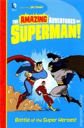Amazing Adventures of Superman: Battle of the Super Heroes SC (2014 DC/Capstone) 1-1ST