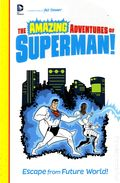 Amazing Adventures of Superman: Escape from Future World SC (2014 DC/Capstone) 1-1ST