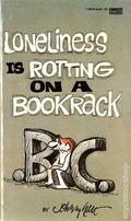 B.C. Loneliness is Rotting on a Bookrack PB (1978 Fawcett Gold Metal/Ballantine) 1A-1ST