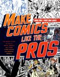 Make Comics Like the Pros SC (2014 Watson-Guptill) 1-1ST